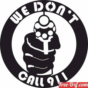 download Warning We Don_t Dial 911 sign free ready for cut