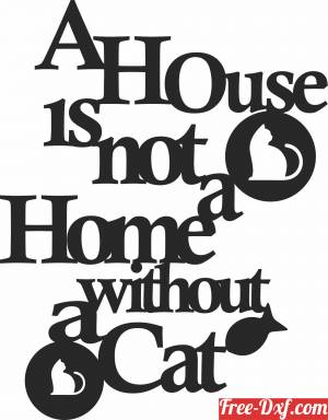 download a house is not a home without a cat wall sign free ready for cut