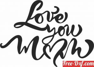 download love you mom sign free ready for cut