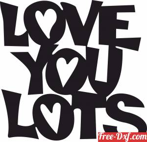 download Love you lots sign free ready for cut