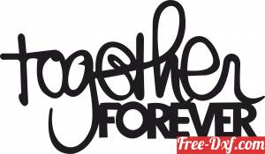 download together forever wall sign clipart free ready for cut