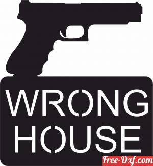 download Wrong House Gun Sign free ready for cut