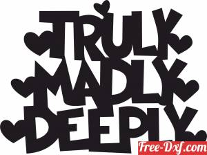 download Truly madly deeply love sign free ready for cut